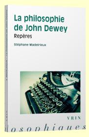 Stéphane Madelrieux - La philosophie de Dewey