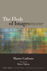 Mauro Carbone, The Flesh of Images