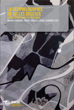 La géophilosophie de Gilles Deleuze. Entre esthétiques et politiques