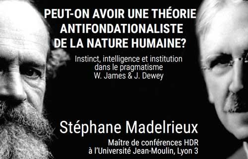 S. Madelrieux : Peut-on avoir une théorie antifondationaliste de la nature humaine ?
