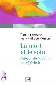 J.-P. Pierron et E. Lemoine, La mort et le soin