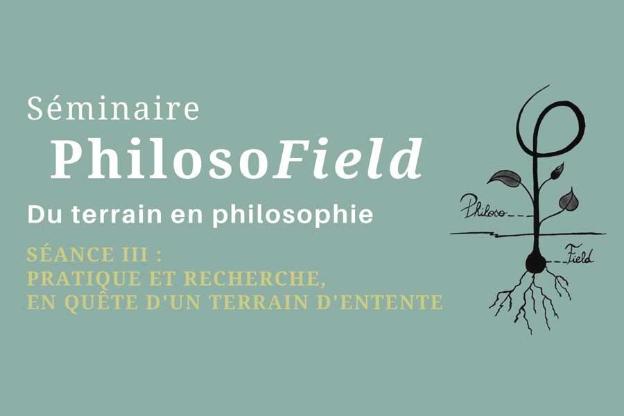 Séminaire PhilosoField | Pratique et recherche, en quête d'un terrain d'entente